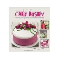 Livre Cake Design Décorez vos gâteaux en toutes occasions