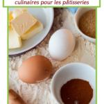 Guide pour les substitutions culinaires pour les pâtisseries