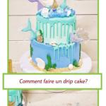 Un style de gâteaux populaire; le drip cake. Comment faire ce style de gâteaux?