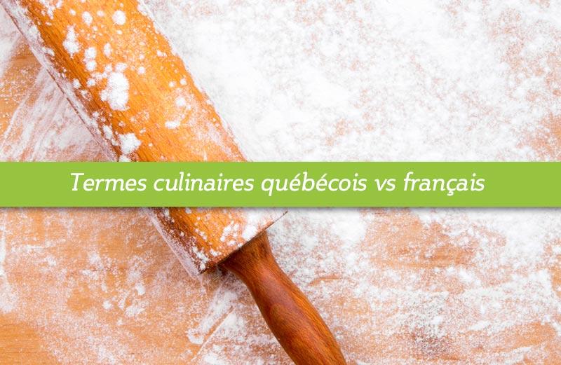 Termes culinaires québécois vs français