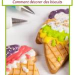 Comment décorer des biscuits pour Noël, Halloween et tous vos événements