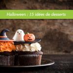 Idées de desserts pour l'Halloween