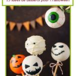 15 idées de desserts pour célébrer l'Halloween. Gâteaux, cupcakes, brownies, cakepops et biscuits.